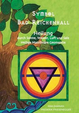 Abbildung von Daanan / Friesenegger   Symbol Bad Reichenhall   1. Auflage   2017   beck-shop.de