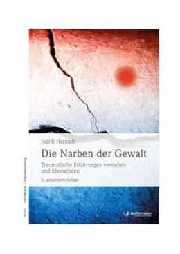 Abbildung von Herman | Die Narben der Gewalt | 1. Auflage | 2018 | beck-shop.de