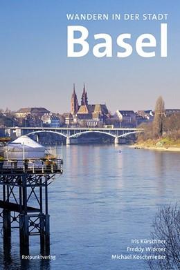 Abbildung von Kürschner / Koschmieder | Wandern in der Stadt Basel | 2. Auflage | 2016 | beck-shop.de