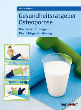Abbildung von Höfler | Gesundheitsratgeber Osteoporose | 2018 | Die besten Übungen. Die richti...