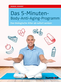 Abbildung von Eckardt | Das 5-Minuten-Body-Anti-Aging-Programm | 1. Auflage | 2018 | beck-shop.de