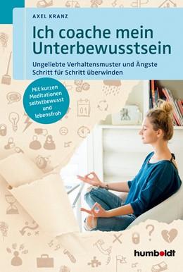 Abbildung von Kranz | Ich coache mein Unterbewusstsein | 1. Auflage | 2018 | beck-shop.de