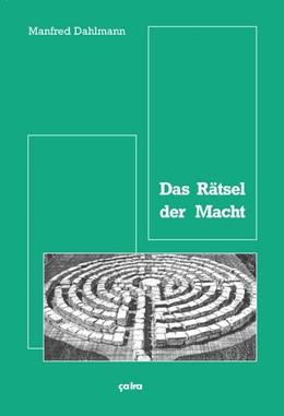 Abbildung von Dahlmann | Das Rätsel der Macht | 1. Auflage | 2018 | beck-shop.de