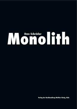 Abbildung von Denk | Uwe Schröder. Monolith | 2017 | Ausst.Kat. Gesellschaft für Ku...