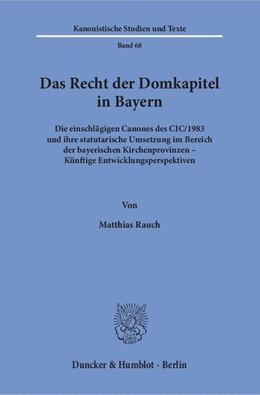 Abbildung von Rauch | Das Recht der Domkapitel in Bayern. | 1. Auflage | 2017 | beck-shop.de