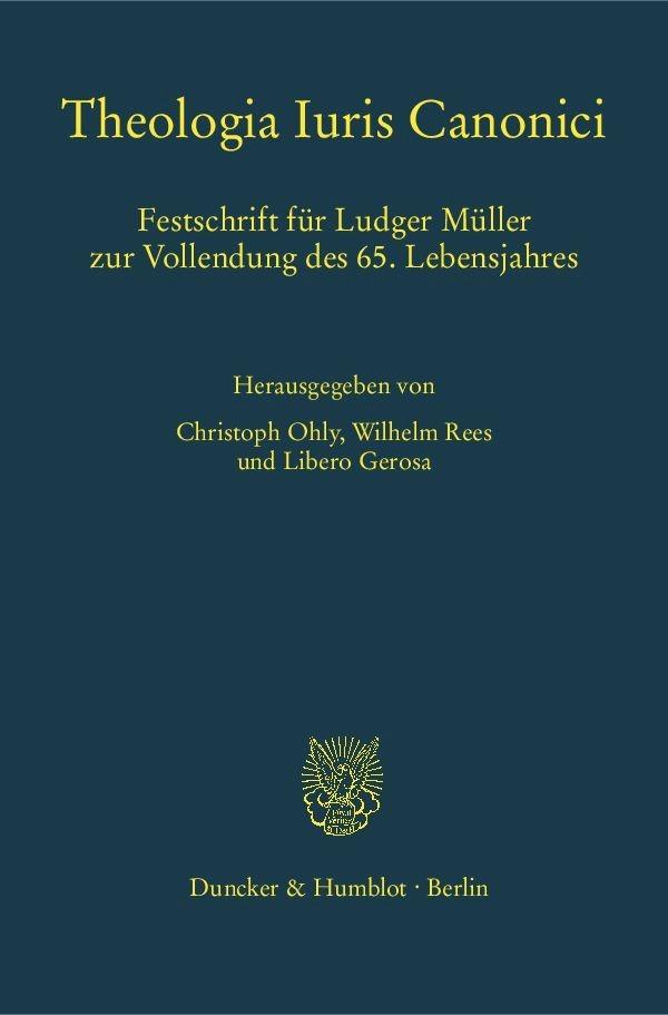 Abbildung von Ohly / Rees / Gerosa | Theologia Iuris Canonici | 1. Auflage | 2017