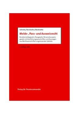 Abbildung von Schmitz / Bornhofen / Bockstette | Melde-, Pass- und Ausweisrecht | 2018 | Bundesmeldegesetz, Passgesetz,...