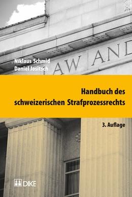 Abbildung von Schmid / Jositsch | Handbuch des schweizerischen Strafprozessrechts | 3. Auflage | 2017