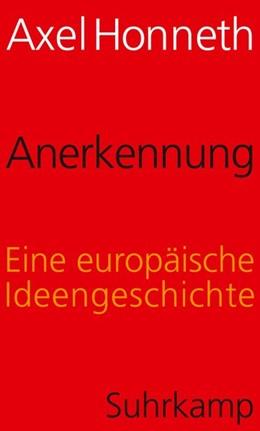 Abbildung von Honneth | Anerkennung | 1. Auflage | 2018 | Eine europäische Ideengeschich...