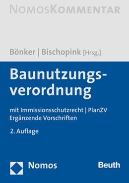 Abbildung von Bönker / Bischopink (Hrsg.)   Baunutzungsverordnung: BauNVO   2. Auflage   2018   mit Immissionsschutzrecht   Pl...