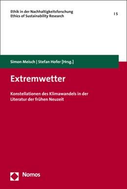 Abbildung von Meisch / Hofer | Extremwetter | 2018 | Konstellationen des Klimawande...