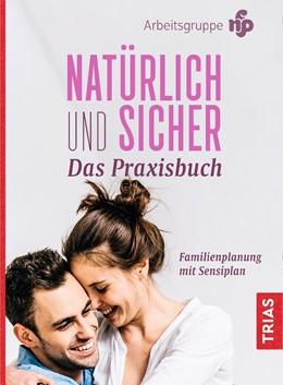 Abbildung von Malteser Deutschland gGmbH | Natürlich und sicher - Das Praxisbuch | 20. Auflage | 2018 | Familienplanung mit Sensiplan