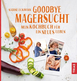 Abbildung von Eckmann | Goodbye Magersucht | 1. Auflage | 2018 | beck-shop.de