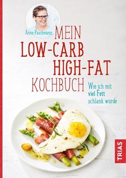 Abbildung von Paschmann | Mein Low-Carb-High-Fat-Kochbuch | 1. Auflage | 2018 | beck-shop.de