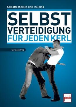 Abbildung von Delp | Selbstverteidigung für jeden Kerl | 1. Auflage | 2018 | beck-shop.de