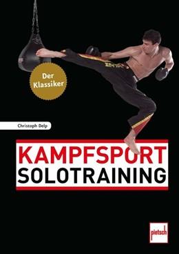 Abbildung von Delp | Kampfsport Solotraining | 1. Auflage | 2018 | beck-shop.de
