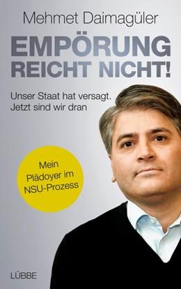 Abbildung von Daimagüler | Empörung reicht nicht! | 1. Auflage | 2017 | beck-shop.de