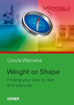 Abbildung von Werneke | Weight or Shape | 2017 | Finding Your Way to Diet And E...