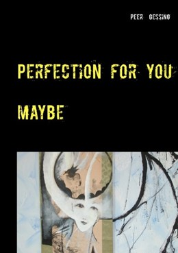 Abbildung von Gessing | Perfection for you | 2017 | maybe