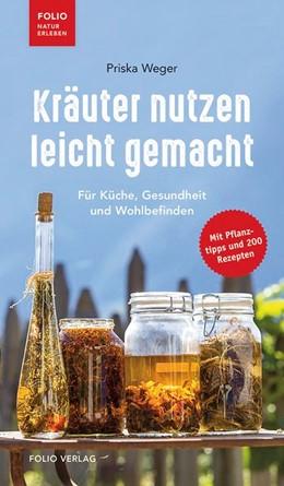 Abbildung von Weger | Kräuter nutzen leicht gemacht | 1. Auflage | 2018 | beck-shop.de