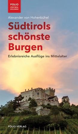 Abbildung von Hohenbühel   Südtirols schönste Burgen   1. Auflage   2018   Erlebnisreiche Ausflüge ins Mi...