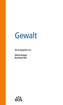 Abbildung von Kropac / Sill | Gewalt | 1. Auflage | 2017 | beck-shop.de