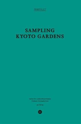 Abbildung von Sampling Kyoto Gardens | 1. Auflage | 2018 | beck-shop.de