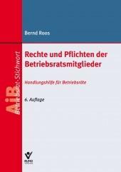 Rechte und Pflichten der Betriebsratsmitglieder | Roos | 6., überarbeitete Auflage, 2018 | Buch (Cover)