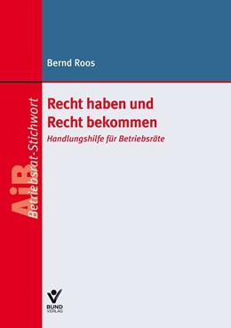 Abbildung von Roos | Recht haben und Recht bekommen | 1. Auflage | 2018 | beck-shop.de