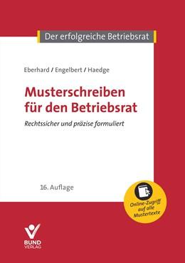 Abbildung von Eberhard / Engelbert | Musterschreiben für den Betriebsrat | 16. Auflage | 2018 | beck-shop.de