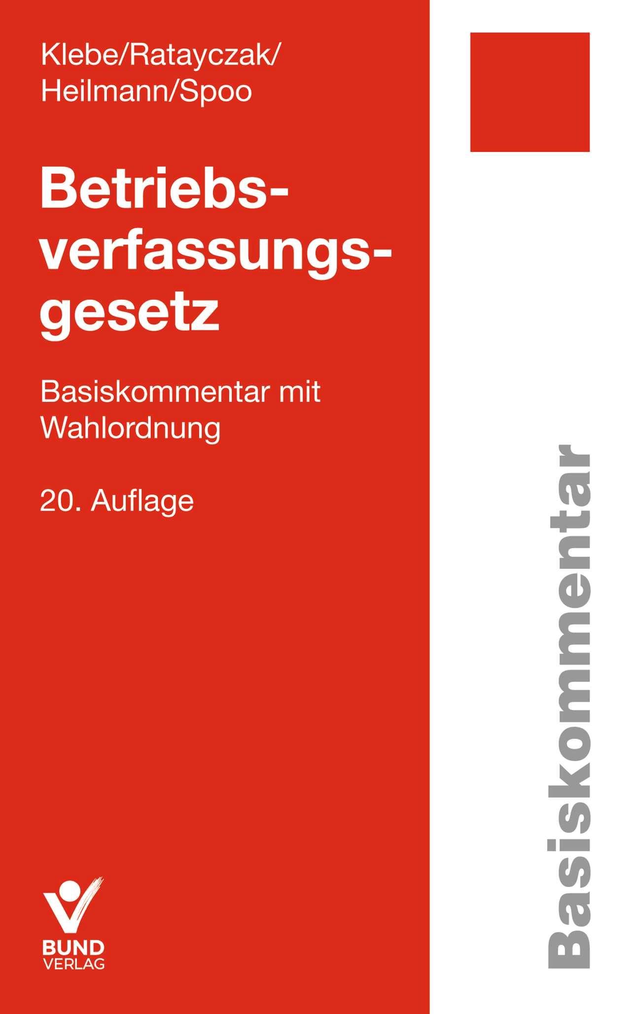 Betriebsverfassungsgesetz | Klebe / Ratayczak / Heilmann / Spoo | 20., neu bearbeitete Auflage, 2018 | Buch (Cover)