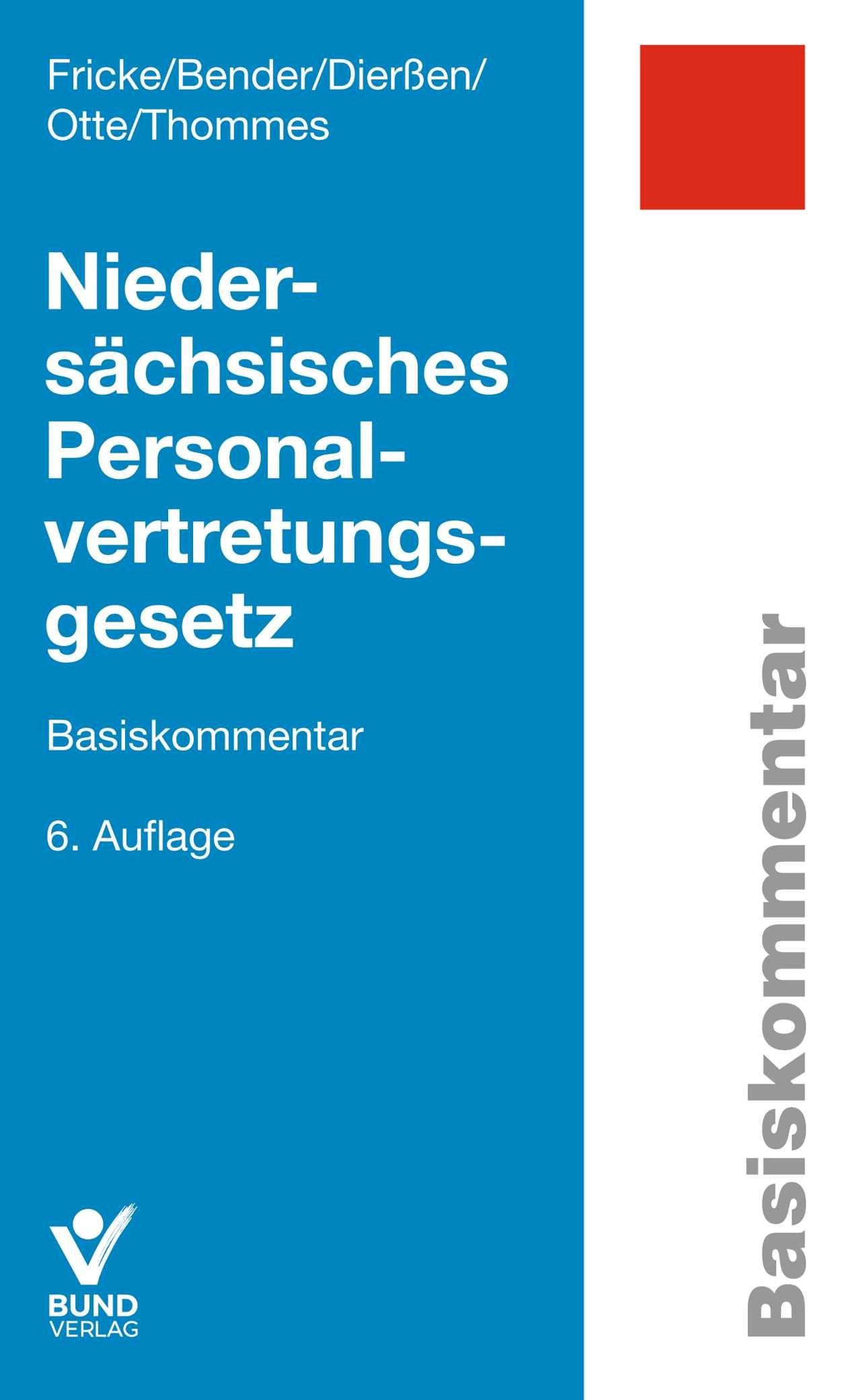 Niedersächsisches Personalvertretungsgesetz | Fricke / Bender / Dierßen / Otte / Thommes | 6., aktualisierte und überarbeitete Auflage, 2018 | Buch (Cover)