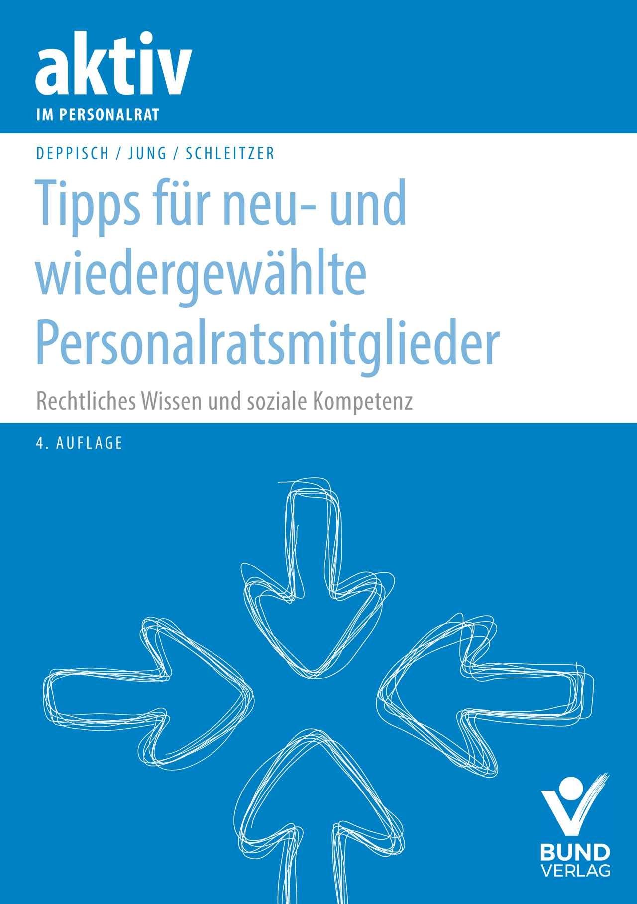 Tipps für neu- und wiedergewählte Personalratsmitglieder | Deppisch / Jung / Schleitzer | 4., aktualisierte und überarbeitete Auflage, 2018 | Buch (Cover)