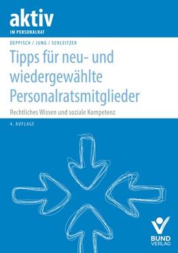 Abbildung von Deppisch / Jung   Tipps für neu- und wiedergewählte Personalratsmitglieder   4. Auflage   2018   beck-shop.de