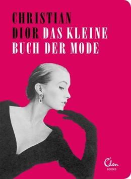 Abbildung von Dior   Das kleine Buch der Mode   1. Auflage   2018   beck-shop.de