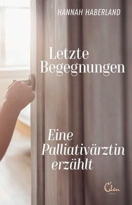 Abbildung von Haberland   Letzte Begegnungen   1. Auflage   2018   beck-shop.de
