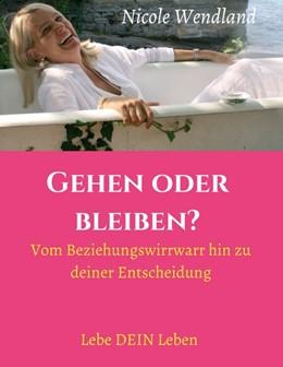 Abbildung von Wendland | Gehen oder bleiben? | 1. Auflage | 2017 | beck-shop.de