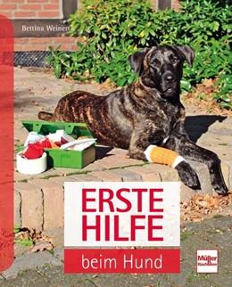 Abbildung von Weinert | Erste Hilfe beim Hund | 1. Auflage | 2021 | beck-shop.de