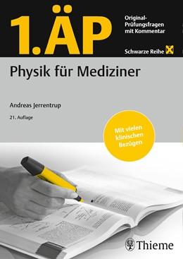 Abbildung von Jerrentrup | 1. ÄP Physik für Mediziner | 21. Auflage | 2018 | Original Prüfungsfragen mit Ko...