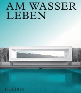 Abbildung von Am Wasser leben | 1. Auflage | 2018 | beck-shop.de