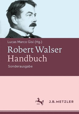 Abbildung von Gisi | Robert Walser-Handbuch | 2018 | Leben - Werk - Wirkung. Sonder...