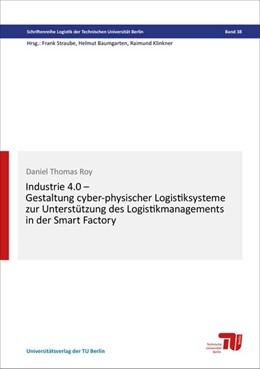 Abbildung von Roy   Industrie 4.0 - Gestaltung cyber-physischer Logistiksysteme zur Unterstützung des Logistikmanagements in der Smart Factory   1. Auflage   2017   beck-shop.de