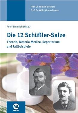Abbildung von Boericke / Emmrich / Dewey | Die 12 Schüssler-Salze | 2. Auflage | 2015 | Theorie | Materia Medica | Rep...