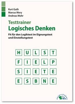 Abbildung von Guth / Mery | Testtrainer Logisches Denken | 1. Auflage | 2017 | beck-shop.de