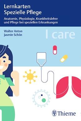 Abbildung von Schön / Anton   I care Lernkarten Pflege, Box 2: Spezielle Pflege – Anatomie, Physiologie, Krankheitslehre und Pflege bei speziellen Erkrankungen   2018