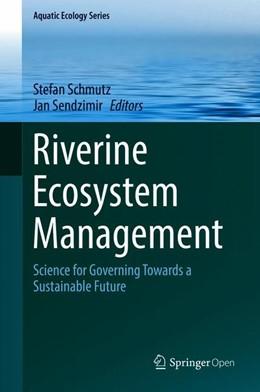 Abbildung von Schmutz / Sendzimir | Riverine Ecosystem Management | 1st ed. 2018 | 2018 | Science for Governing Towards ... | 8