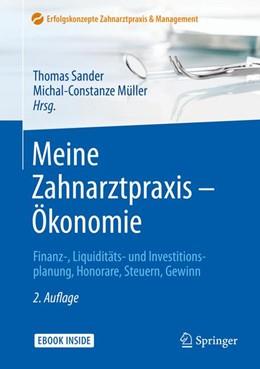 Abbildung von Sander / Müller | Meine Zahnarztpraxis – Ökonomie | 2., vollst. akt. u. erw. Auflage | 2018 | Finanz-, Liquiditäts- und Inve...