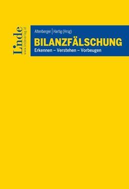 Abbildung von Dohr / Altenberger / Hartig | Bilanzfälschung | 1. Auflage 2018 | 2017 | Erkennen - Verstehen - Vorbeug...