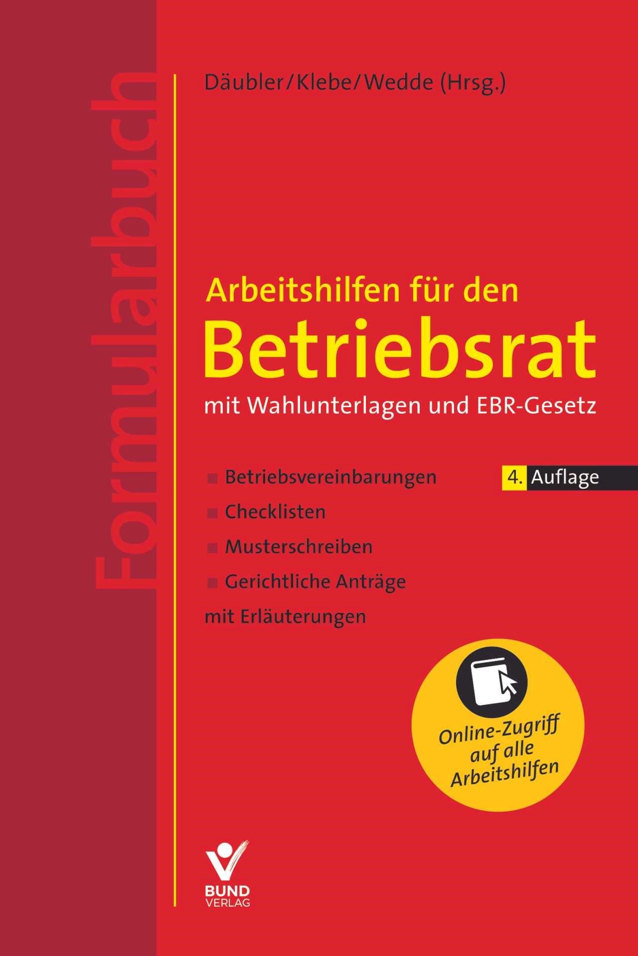 Arbeitshilfen für den Betriebsrat mit Wahlunterlagen und EBR-Gesetz (Formularbuch) | Däubler / Kittner / Klebe / Wedde | 4., erweiterte, neu bearbeitete und aktualisierte Auflage, 2018 | Buch (Cover)