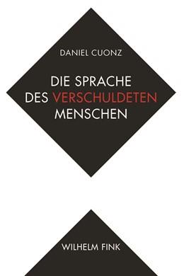 Abbildung von Cuonz | Die Sprache des verschuldeten Menschen | 1. Auflage | 2017 | beck-shop.de